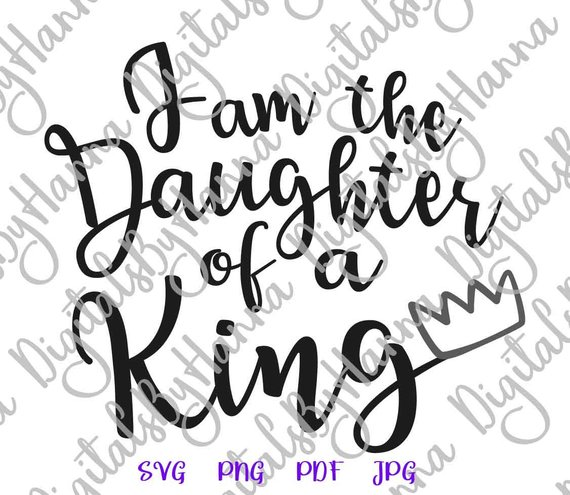 Girl Quote Saying I am the Daughter of a King Bible Verse Inspirational  Silhouette.