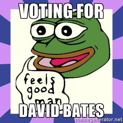 Voting for David Bates.