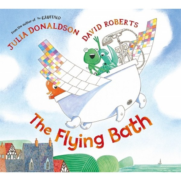 The Flying Bath by Julia Donaldson and David Roberts.
