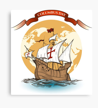 Columbus Day: Canvas Prints.