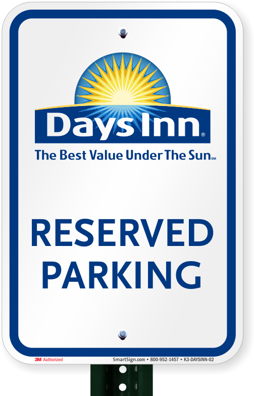 HD Reserved Parking Signs, Days Inn.