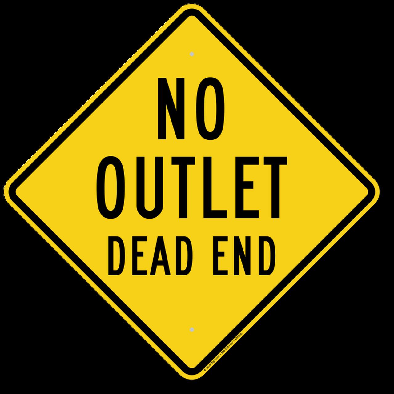 NO OUTLET DEAD END.