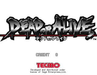 Dead or Alive.