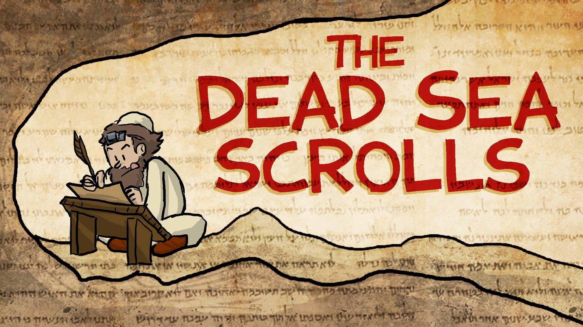 The Dead Sea Scrolls.