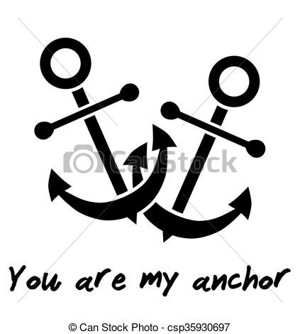 EPS Vectors of YOU ARE MY ANCHOR declaration of love. Isolated on.
