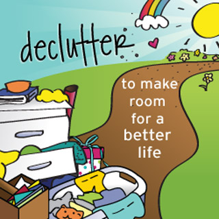 Declutter Your Life.