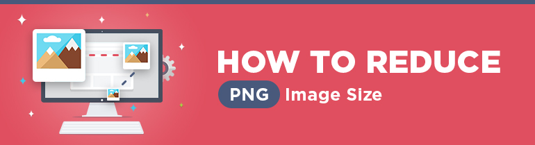 How to Reduce PNG Image Size.