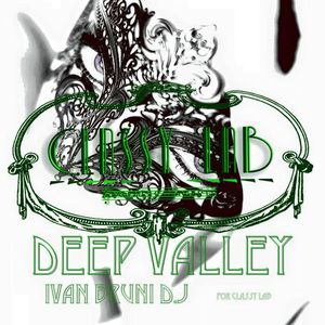 Ivan Bruni DEEP VALLEY SESSION vol.1 (FOR CLASSY LAB / RADIO.