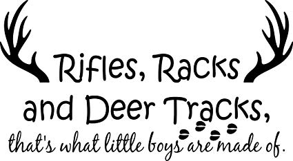 Wall Decal Quote Rifles Racks and Deer Tracks That's What Little Boys Are  Made Of.