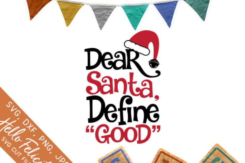 Free Christmas Dear Santa Define Good SVG Cutting Files.