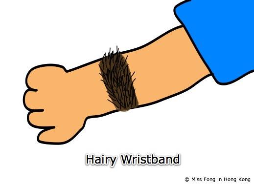 Miss Fong in Hong Kong: A hairy wristband.
