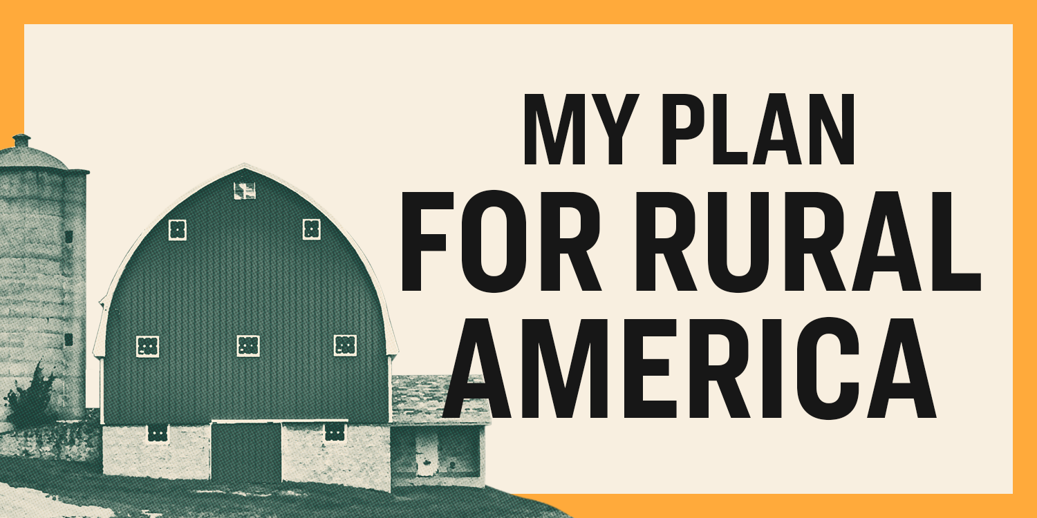 My Plan to Invest in Rural America.
