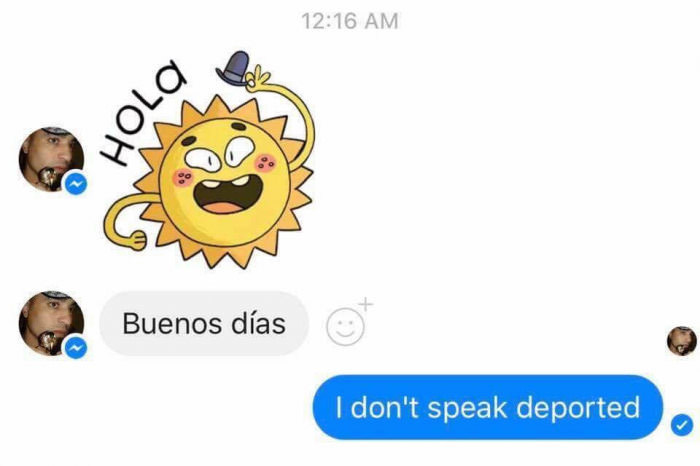 I dont speak deported.