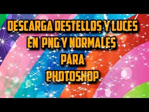 DESCARGAR DESTELLOS Y LUCES EN PNG Y NORMAL PARA PHOTOSHOP CC 2016.