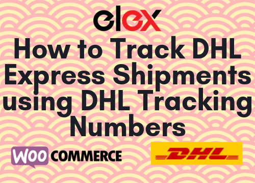 How to Track DHL Express Shipments using DHL Tracking Numbers.