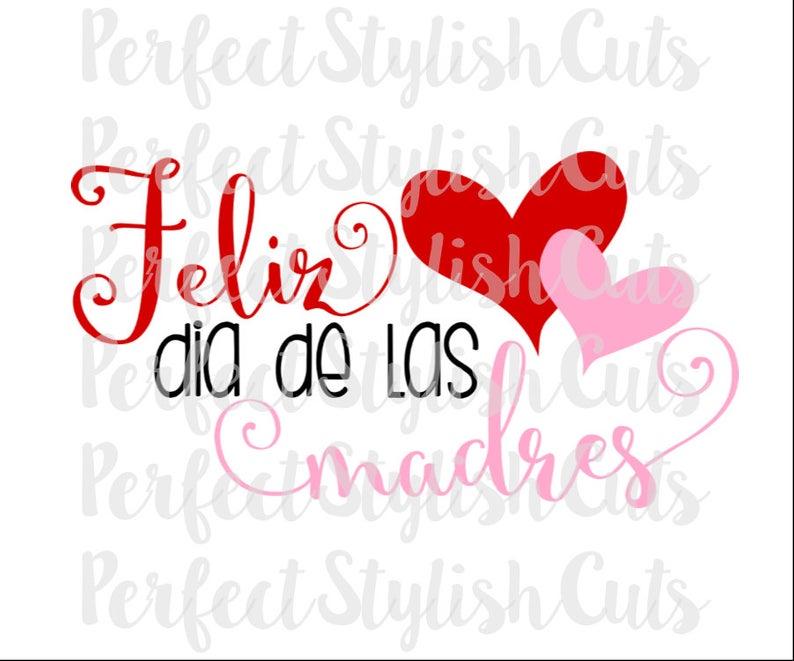 Feliz Dia De Las Madres SVG, DXF, EPS, png Files for Cutting Machines Cameo  or Cricut.