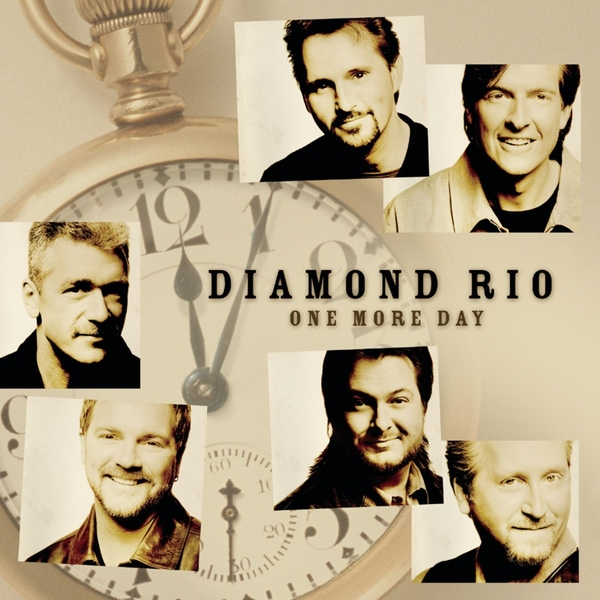 One More Day by Diamond Rio.