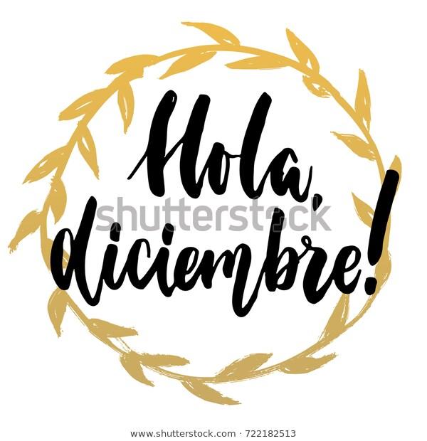 Hola Diciembre Hello December Spanish Hand Stock Vector (Royalty.