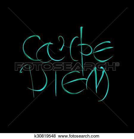 Clip Art of Carpe diem. Latin translation seize the moment. Hand.