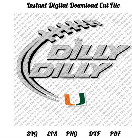 Dilly Dilly Miami Hurricanes Football funny printable Digital.