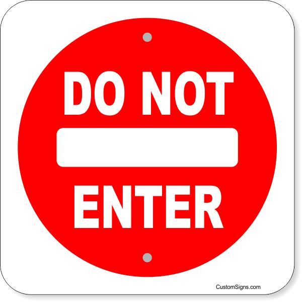 Do Not Enter Aluminum Sign.