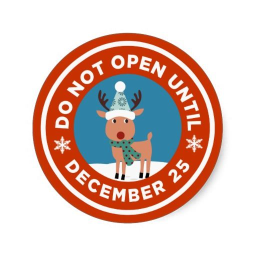 Do Not Open Until Christmas Sticker (CUSTOM COLOR).