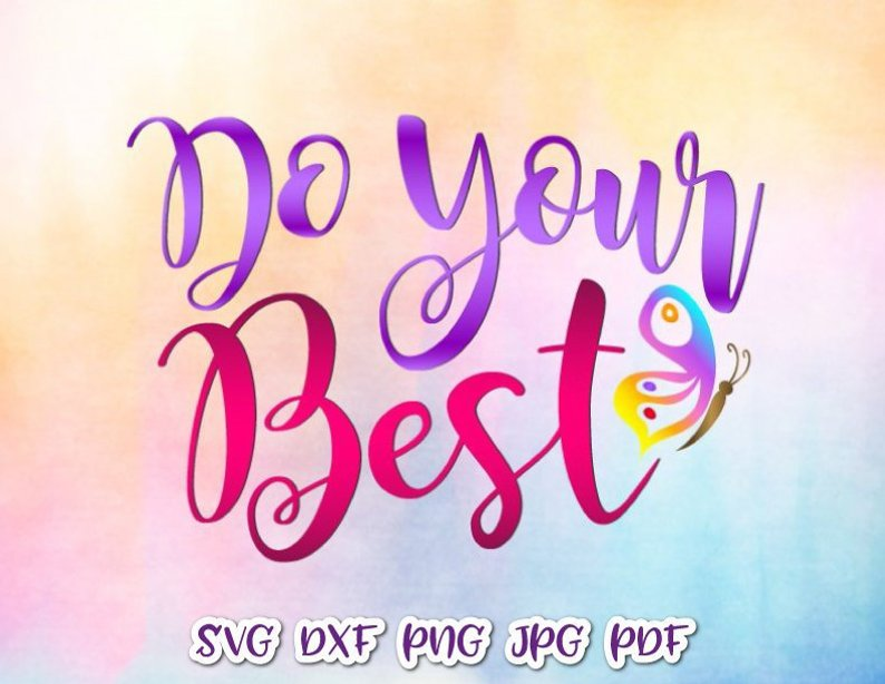 Do Your Best SVG Nursery Motivational Encouraging Mug Cup Clipart Wall Cut  Print.