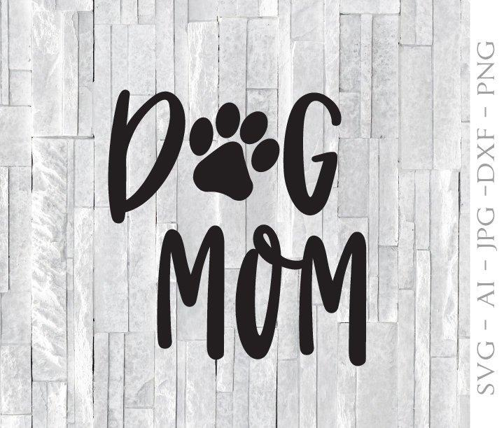 Dog Mom SVG Clipart Quote, SVG Paw Print Vector Clipart Design, Dog Mom  Saying to Print Home Decor, DXF Cricut Craft Cut Vinyl Craft Designs.