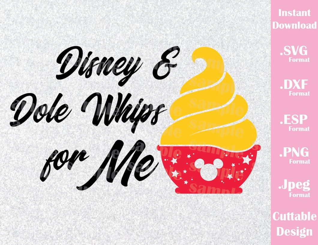 Disney Vacation Inspired Quote, Disney and Dole Whip for Me, Cutting File  in SVG, ESP, DXF, PNG and JPEG Format.
