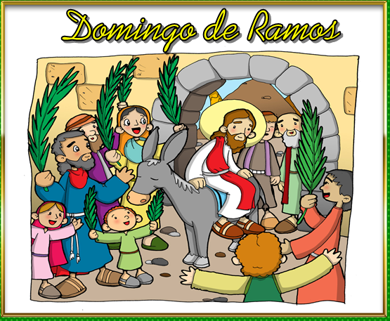 Caminando 4to.: ¿Por qué se celebra hoy el Domingo de Ramos?.