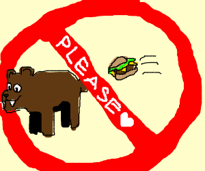 Don\'t feed the bears.
