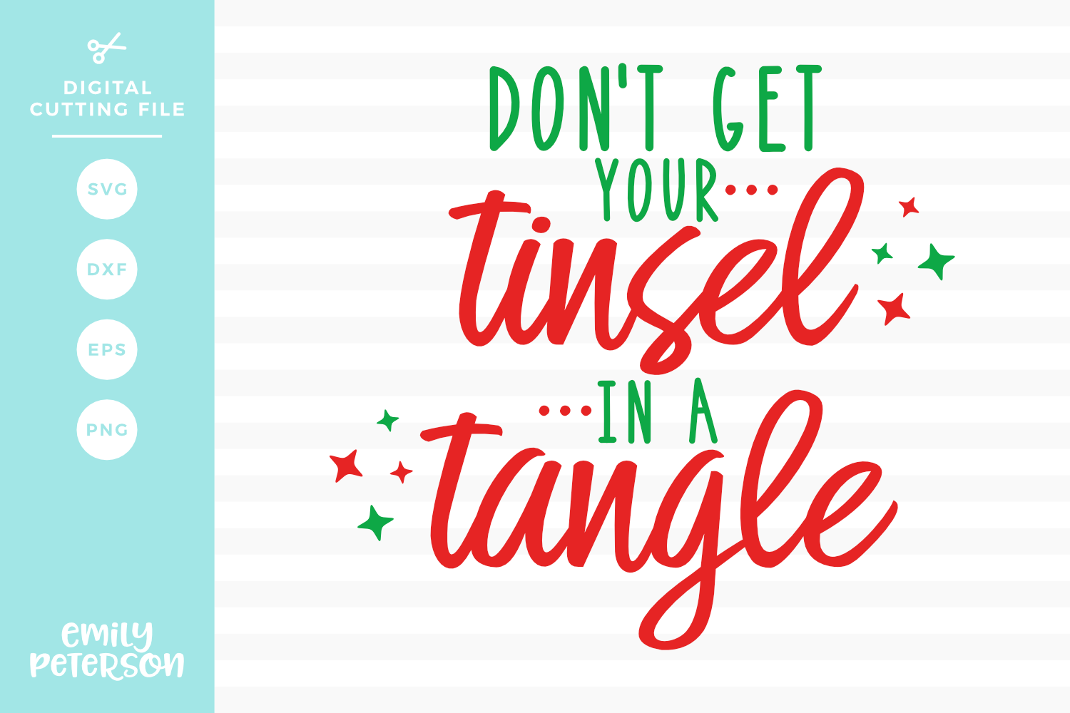 Don\'t Get Your Tinsel In A Tangle SVG DXF EPS PNG.