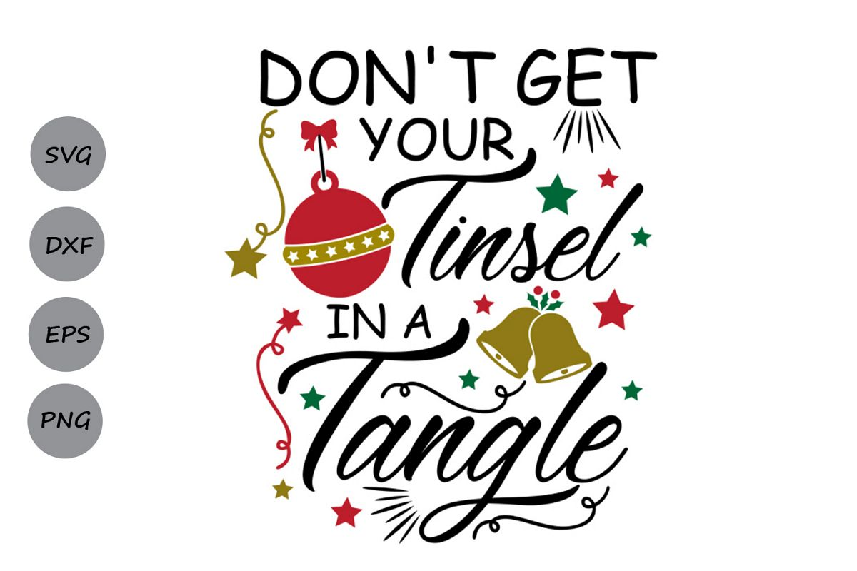 dont get your tinsel in a tangle svg, christmas svg, winter.