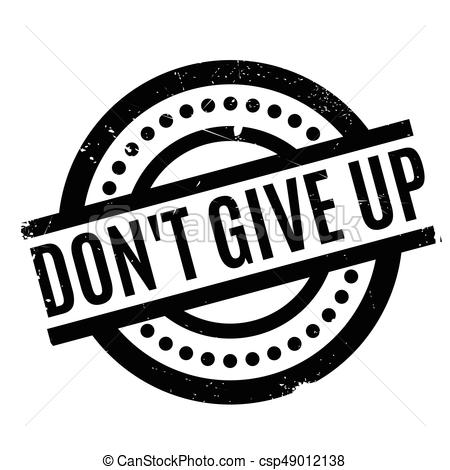 Don't Give Up rubber stamp.
