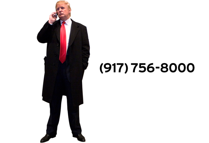 Call Donald Trump's Cell Phone and Ask Him About His Important Ideas.