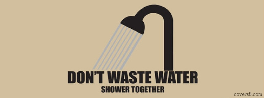 Don't Waste Water Shower Together.