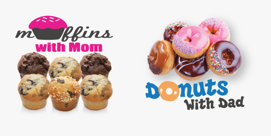 Muffins With Mom / Donuts With Dad.