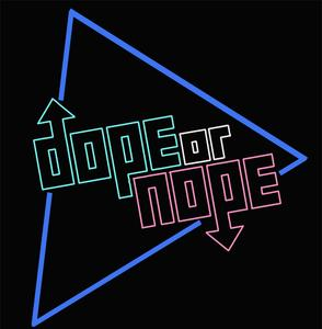 Custom DOPE or NOPE Neon Sign.
