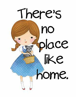 Dorothy & Toto. Wizard of OZ art Print: THERE'S NO PLACE LIKE HOME.