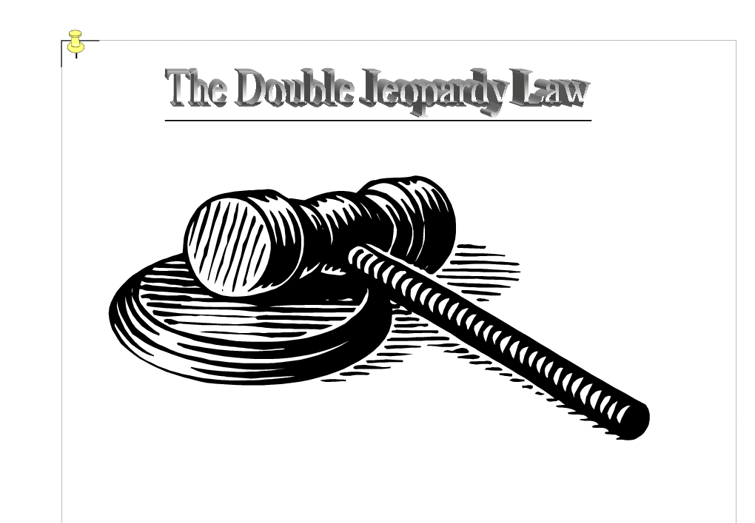 The double Jeopardy Law is an 800 year old piece of.