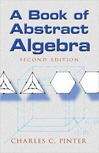 A Book of Abstract Algebra: Second Edition (Dover Books on.