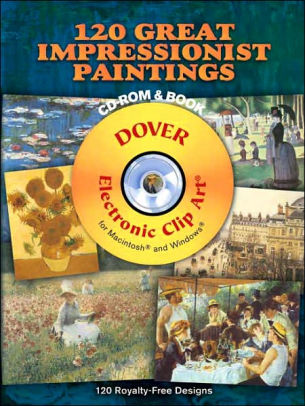 120 Great Impressionist Paintings (Dover Electronic Clip Art  Series).