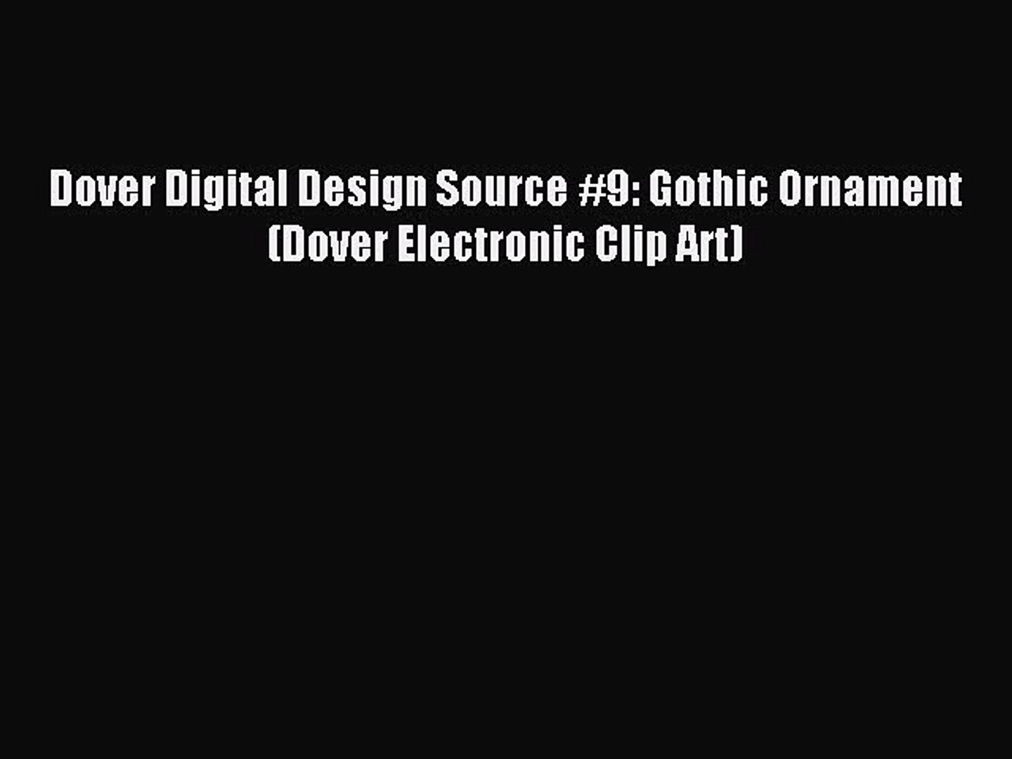 Read Dover Digital Design Source #9: Gothic Ornament (Dover Electronic Clip  Art) Ebook Free.