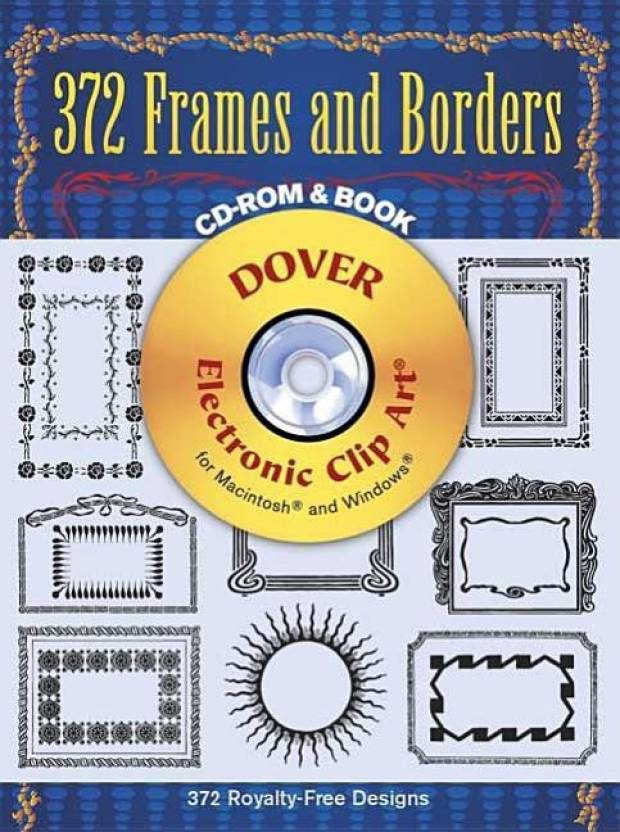 372 Frames and Borders (Dover Electronic Clip Art) (CD.