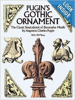 Pugin's Gothic Ornament: The Classic Sourcebook of Decorative.