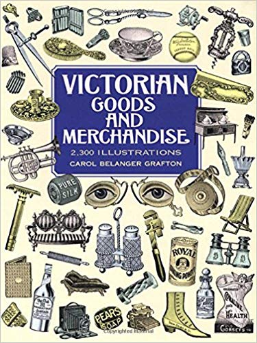 Victorian Goods and Merchandise: 2, 300 Illustrations (Dover.