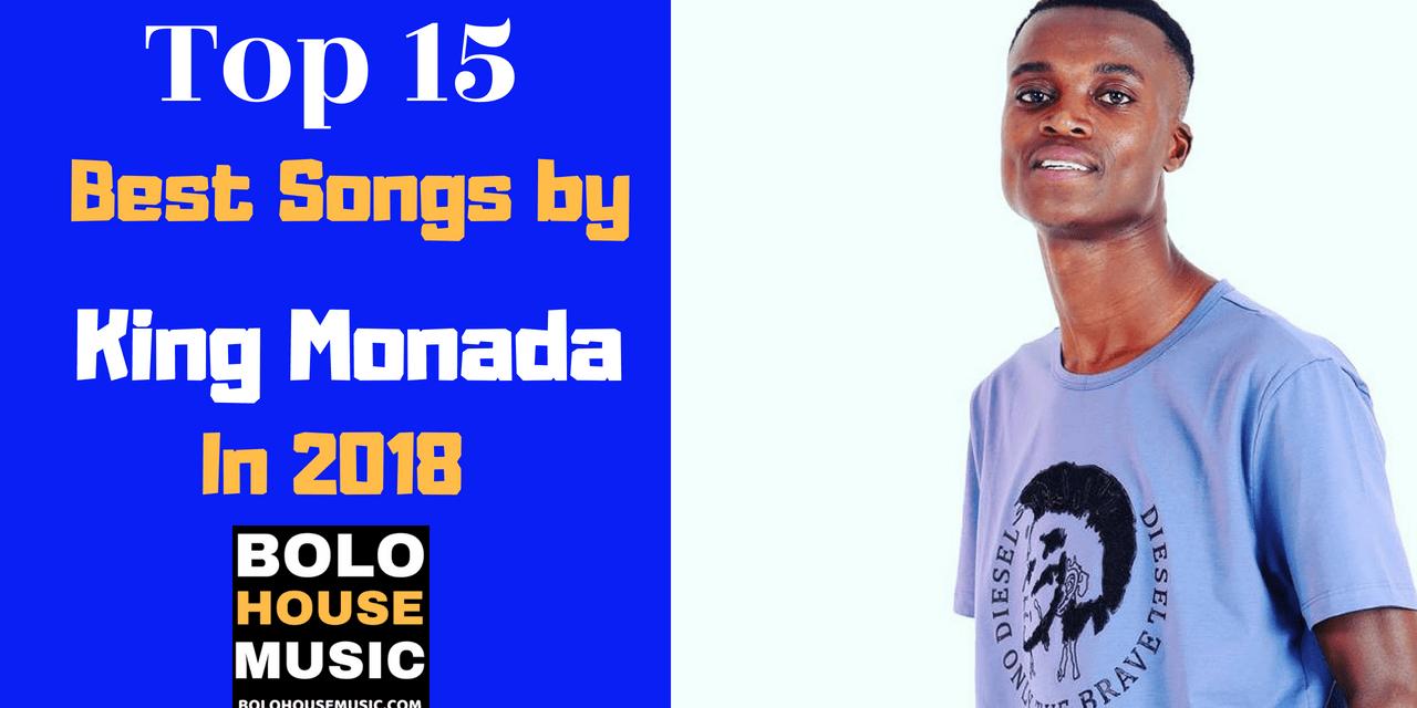 Top 15 Best Songs by King Monada in 2018.