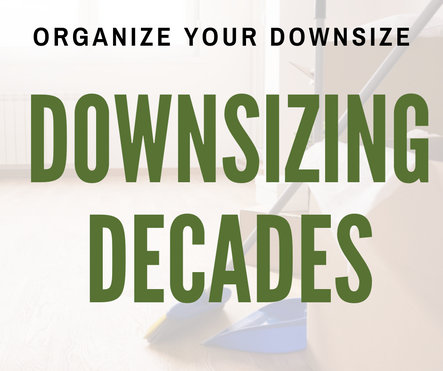 Organizing Your Downsize or Estate.