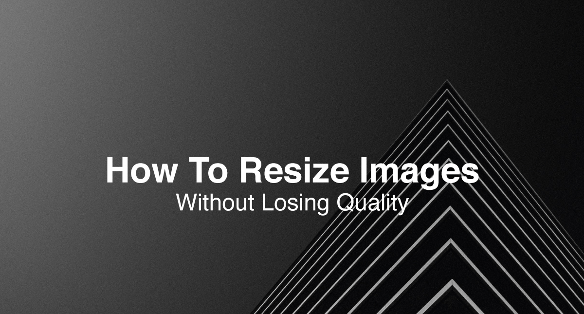 How To Resize Images And Make Images Larger Without Losing Quality.