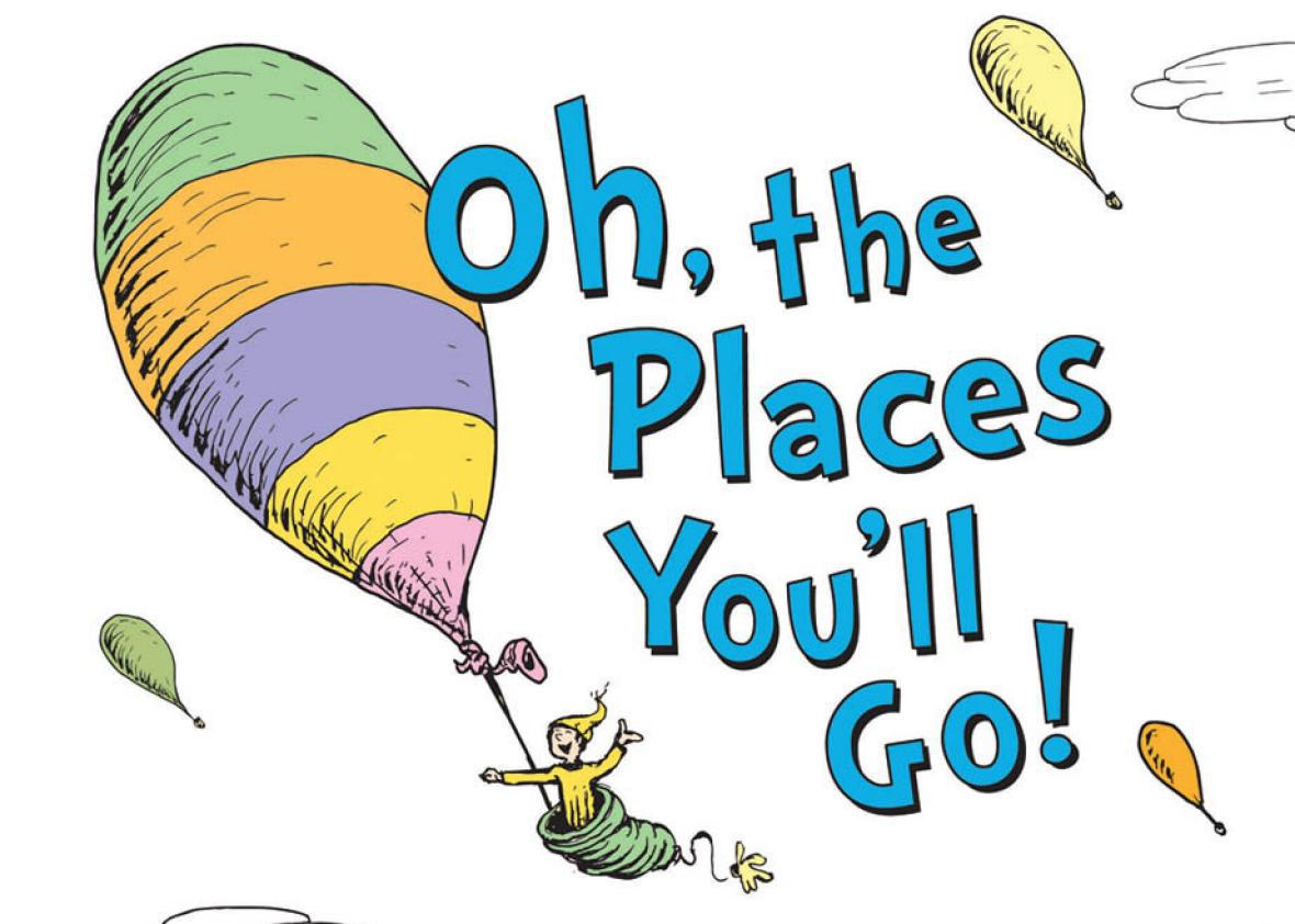 Oh, the Places You'll Go is the top.